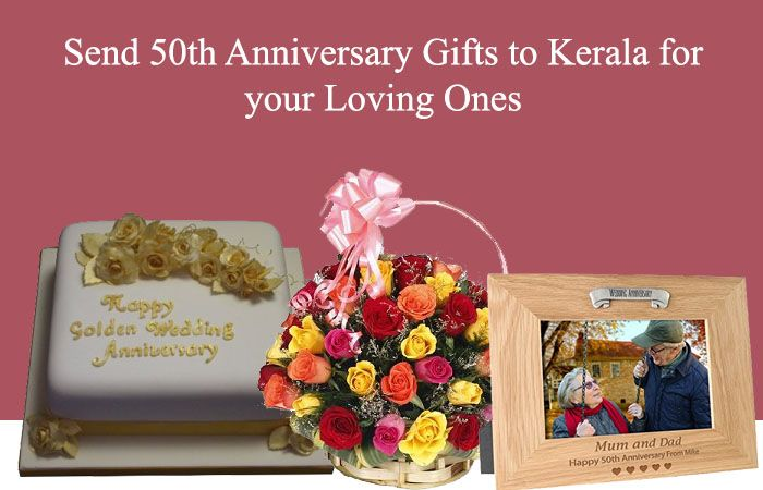 Send 50th Anniversary Gifts to Kerala for your Loving Ones