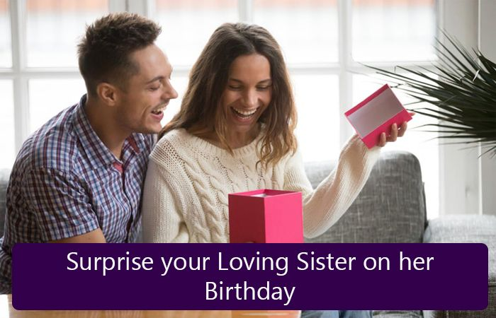 Surprise your Loving Sister on her Birthday Living in Kerala